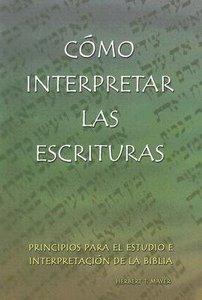 Como Interpretar Las Escrituras (How To Interpret Scripture)