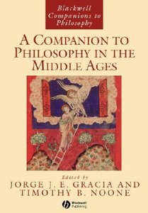 A Companion to Philosphy in the Middle Ages