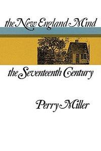 New England Mind: Seventeenth Century