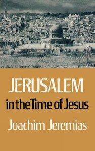 Jerusalem in the Time of Jesus