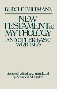 New Testament and Mythology and Other Basic Writings