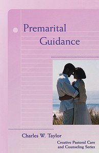 Premarital Guidance (Creative Pastoral Care And Counseling Series)