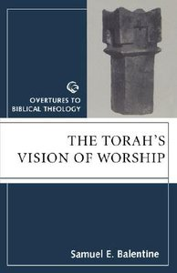 The Torahs Vision of Worship (Overtures To Biblical Theology Series)