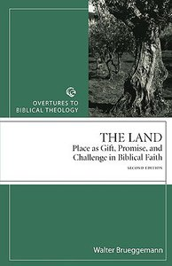 The Land (Overtures To Biblical Theology Series)