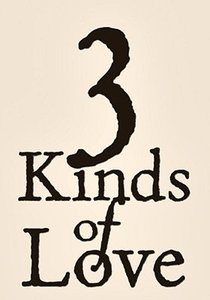 3 Kinds of Love (Three)