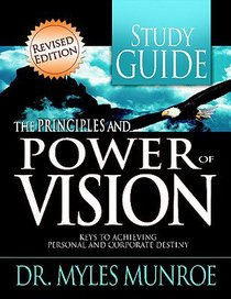 The Principles and Power of Vision (Study Guide)