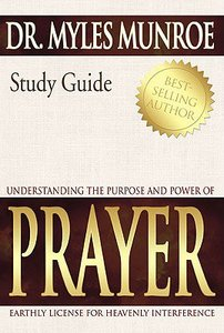 Understanding the Purpose and Power of Prayer (Study Guide)