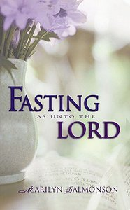Fasting as Unto the Lord