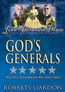 John Alexander Dowie (#01 in Gods Generals Visual Series)