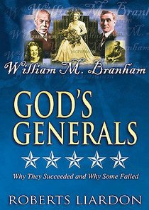 William M. Branham (#08 in Gods Generals Visual Series)