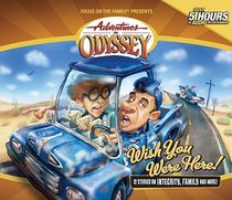 Wish You Were Here (#21 in Adventures In Odyssey Audio Series)