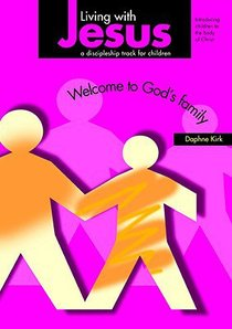 Living With Jesus 1: Welcome to Gods Family
