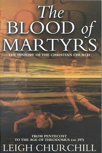 The Blood of Martyrs (Pentecost - Ad 397)