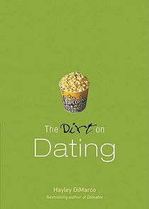 The Dirt on Dating (A Dateable Book Series)