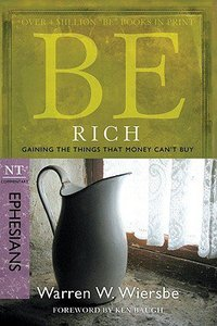 Be Rich (Ephesians) (Be Series)