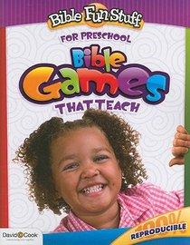 Bible Games That Teach (Reproducible) (Pre-School) (Bible Fun Stuff Series)