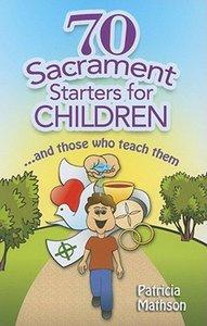 70 Sacrament Starters For Children