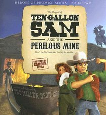 Hop #02: Legend of Ten Gallon Sam and the Perilous Mine (#02 in Heroes Of Promise Series)
