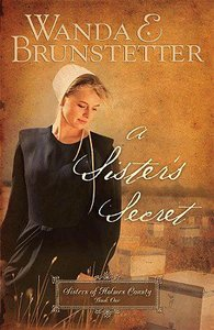 A Sisters Secret (#01 in Sisters Of Holmes County Series)