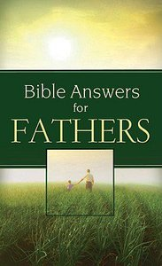 Bible Answers For Fathers