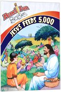 Jesus Feeds 5000 (Pencil Fun Books Series)