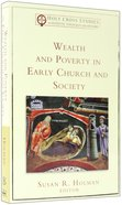 Wealth and Poverty in Early Church and Society (Holy Cross Studies In Patristic Theology And History Series)