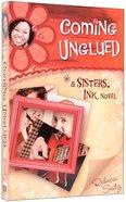 Coming Unglued (#03 in Sisters Ink Series)