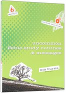 Uncommon Bible Study Outlines & Messages (With Cd-Rom) (Uncommon Youth Ministry Series)