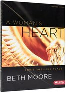 A Womans Heart (Member Book) (Beth Moore Bible Study Series)