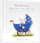 Welcome New Baby Boy (Mouse-lynn Series)