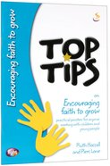 Encouraging Faith to Grow (Top Tips Series)