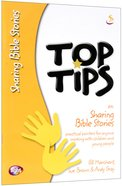 On Sharing Bible Stories (Top Tips Series)