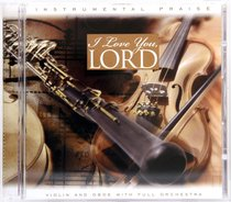 I Love You Lord (Instrumental Praise Series)