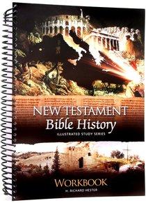 New Testament Bible History Workbook (Illustrated Study Series)