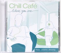Chill Cafe: Where You Are