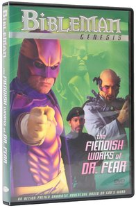 The Fiendish Works of Doctor Fear (Bibleman Genesis Series)