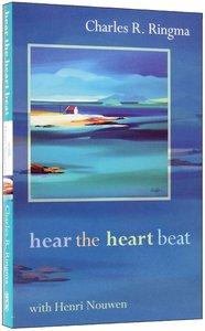 Hear the Heart Beat With Henri Nouwen