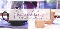 Promises Easled Magnet: Friendship He Fills My Life