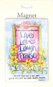 Magnet: Live. Love. Laugh. Praise