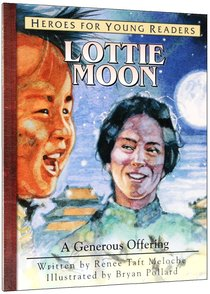 Lottie Moon - a Generous Offering (Heroes For Young Readers Series)