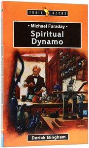 Spiritual Dynamo (Michael Faraday) (Trailblazers Series)