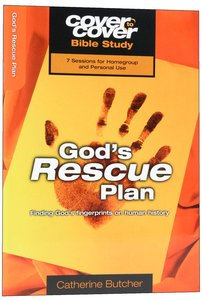 Gods Rescue Plan - Finding Gods Fingerprints on Human History (Cover To Cover Bible Study Guide Series)