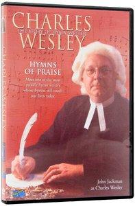 Charles Wesley: Hymns of Praise