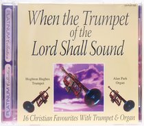 When the Trumpet of the Lord Shall Sound
