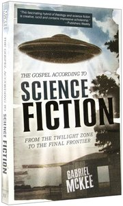 The Gospel According to Science Fiction (Gospel According To Series)