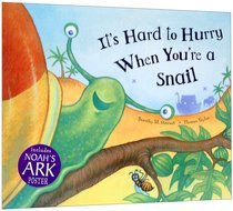 Its Hard to Hurry When Youre a Snail