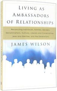 Living as Ambassadors of Relationships