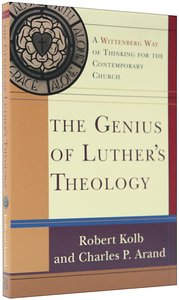 The Genius of Luthers Theology