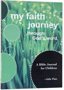 My Faith Journey Through Gods Word