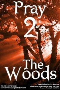 Pray #02: The Wood (90 Mins)